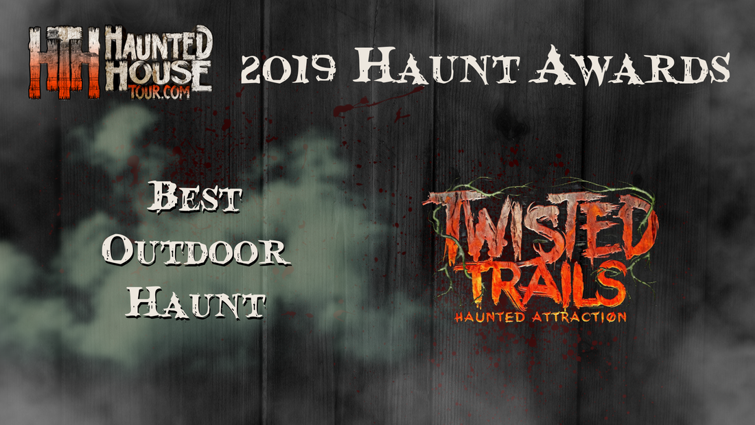 Haunted House Tour - 2019 Haunt Awards - Best Outdoor Haunt - Twisted Trails