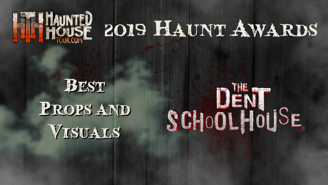 Haunted House Tour - 2019 Haunt Awards - Best Props and Visuals - The Dent Schoolhouse