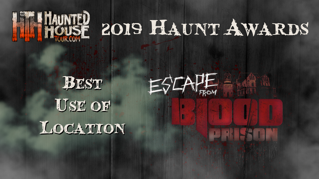 Haunted House Tour - 2019 Haunt Awards - Best Use of Location - Escape From Blood Prison