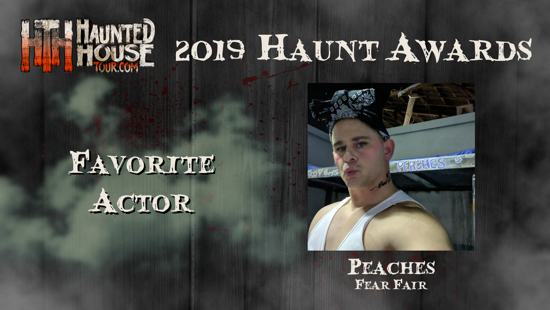 Haunted House Tour - 2019 Haunt Awards - Favorite Actor - Peaches from Fear Fair