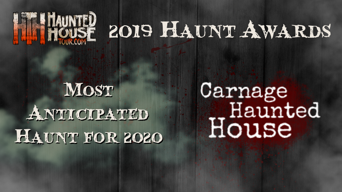 Haunted House Tour - 2019 Haunt Awards - Most Anticipated Haunt for 2020 - Carnage Haunted House