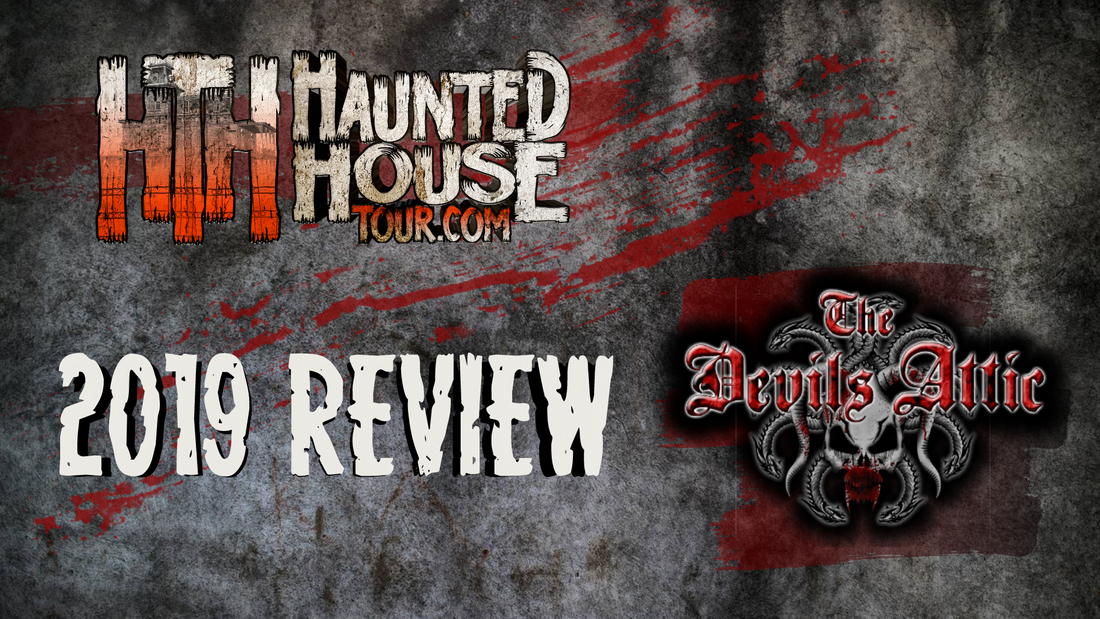 The Devil's Attic - Haunted House Tour 2019 Review