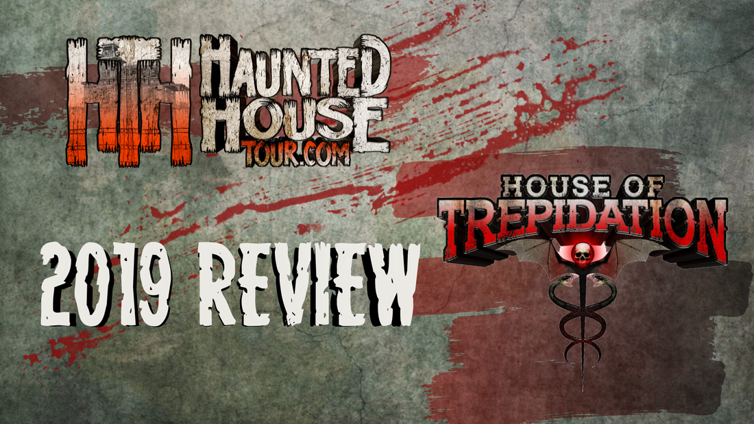 House of Trepidation - Haunted House Tour 2019 Review
