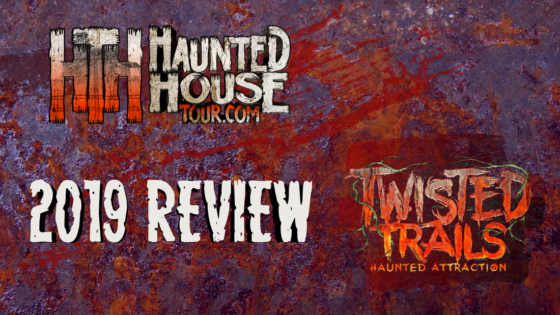 Twisted Trails - Haunted House Tour 2019 Review